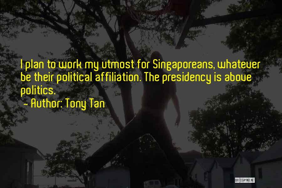 Tony Tan Quotes 1327763