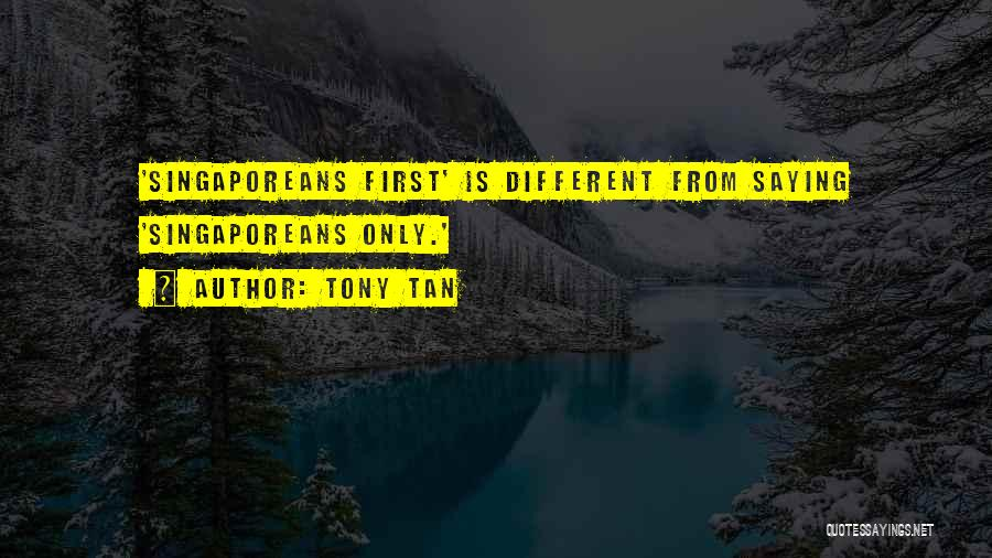 Tony Tan Quotes 1423181