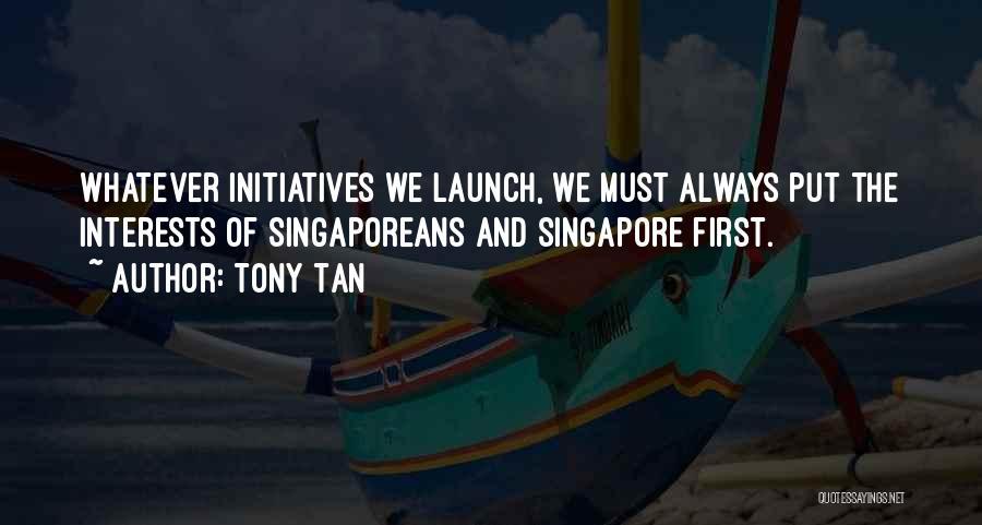 Tony Tan Quotes 2186732