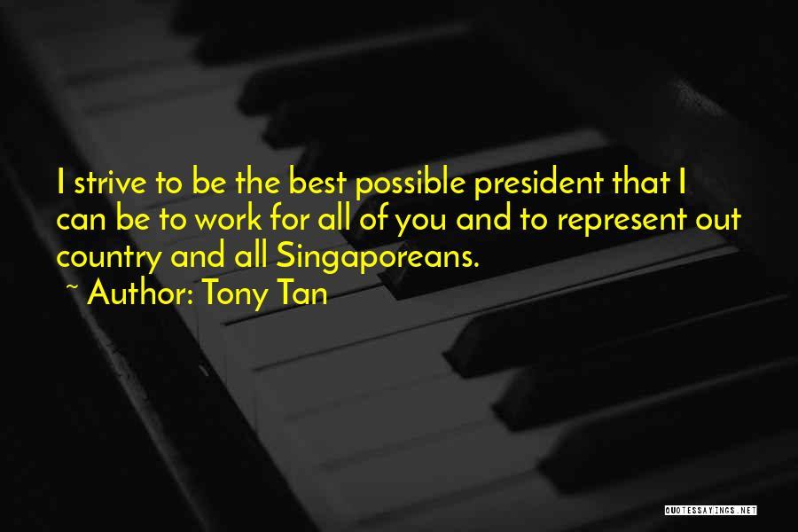 Tony Tan Quotes 421853