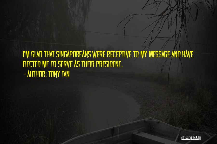 Tony Tan Quotes 454397