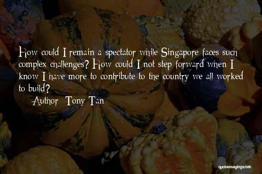 Tony Tan Quotes 594620