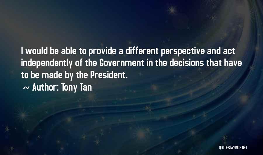 Tony Tan Quotes 652420