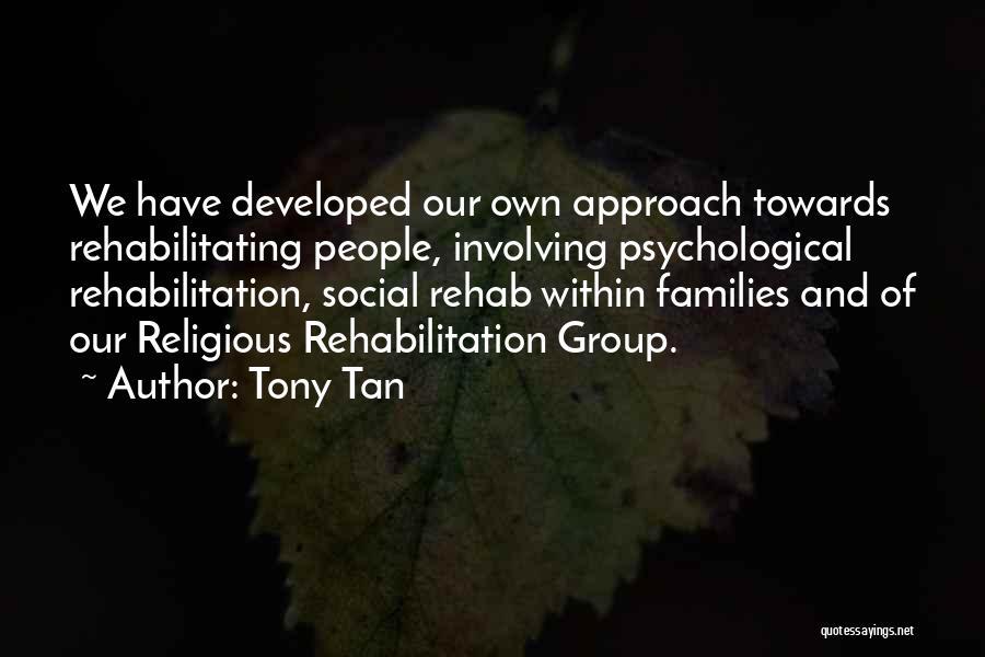 Tony Tan Quotes 785480