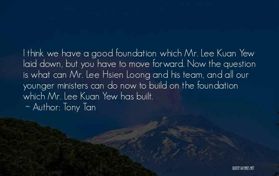 Tony Tan Quotes 880314