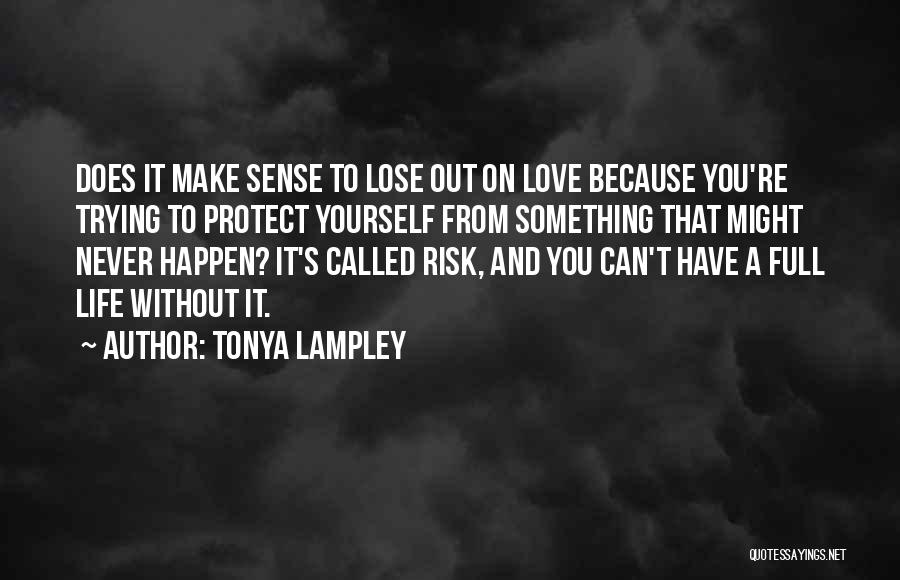 Tonya Lampley Quotes 1411145