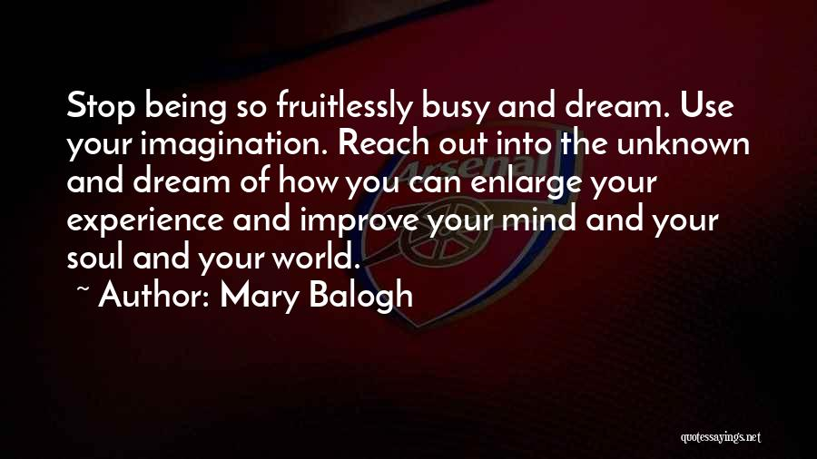 Too Busy To Improve Quotes By Mary Balogh