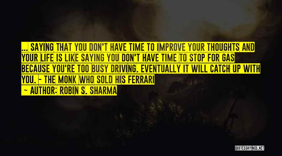 Too Busy To Improve Quotes By Robin S. Sharma