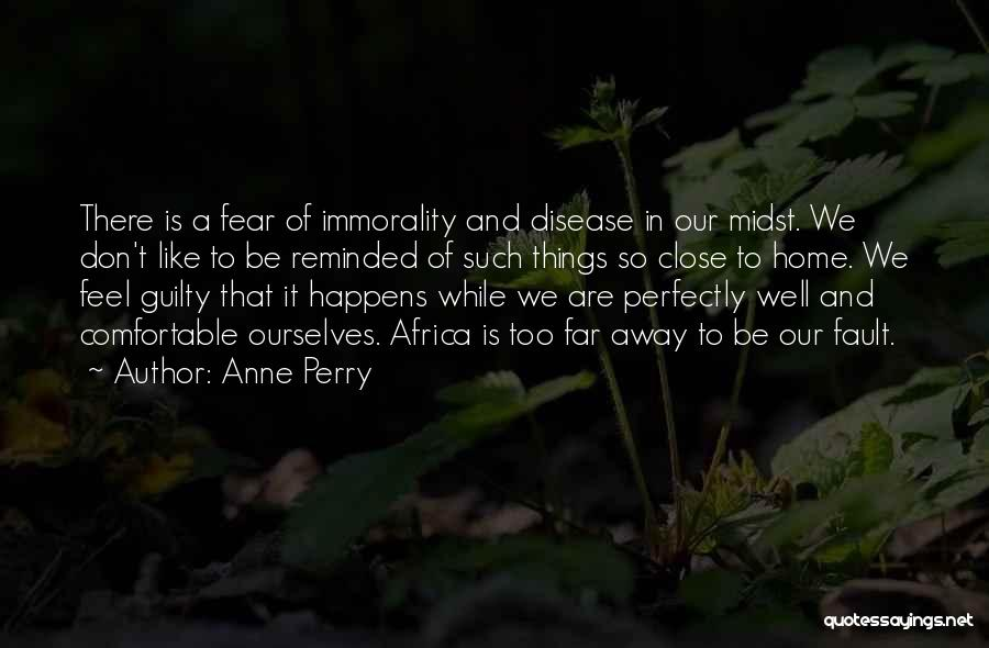 Too Close To Home Quotes By Anne Perry