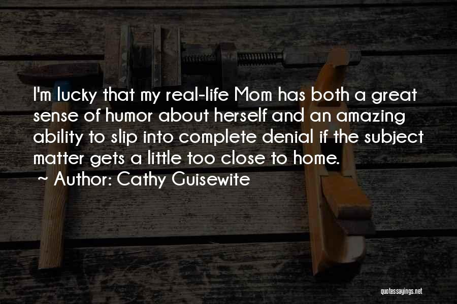 Too Close To Home Quotes By Cathy Guisewite