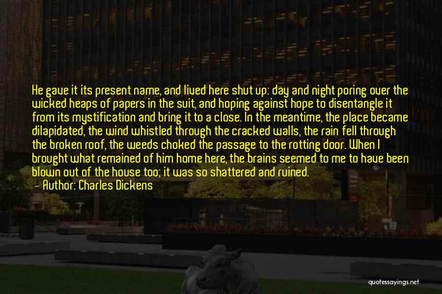 Too Close To Home Quotes By Charles Dickens