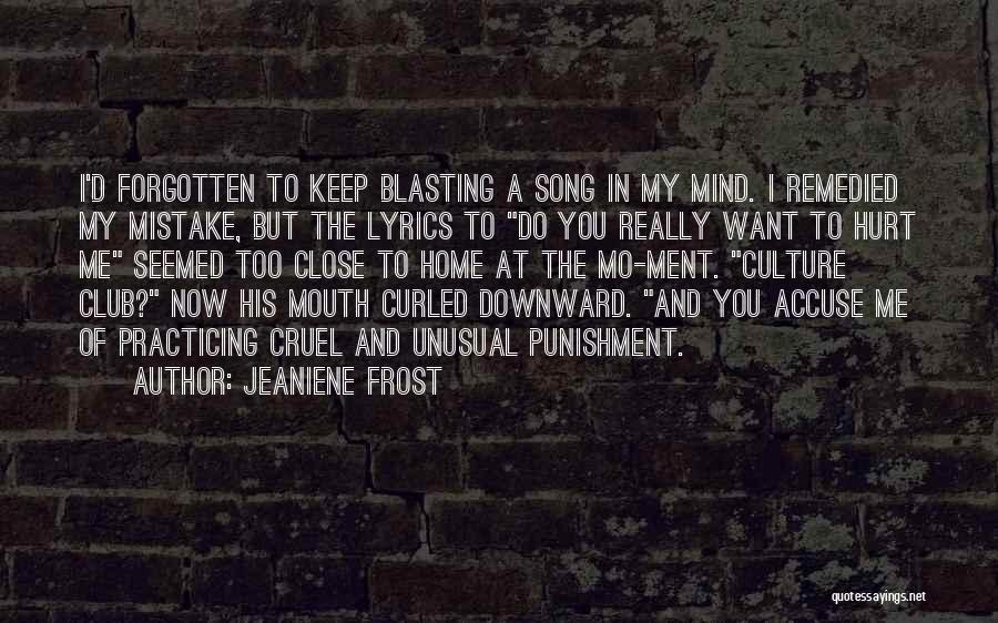 Too Close To Home Quotes By Jeaniene Frost