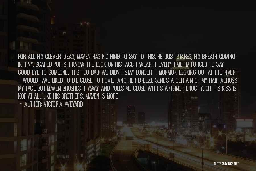 Too Close To Home Quotes By Victoria Aveyard