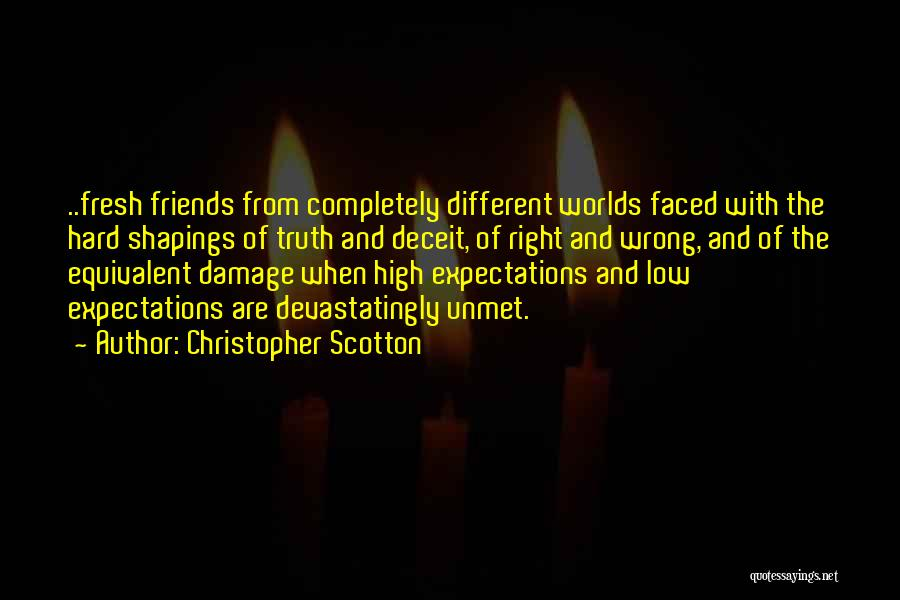 Too Faced Friends Quotes By Christopher Scotton