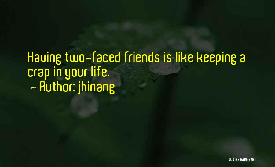 Too Faced Friends Quotes By Jhinang
