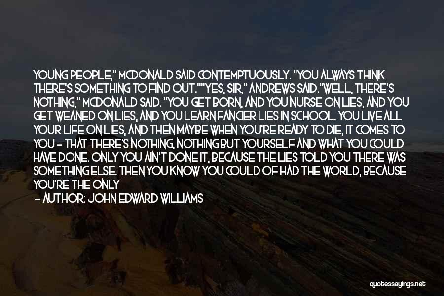 Too Late To Die Young Quotes By John Edward Williams