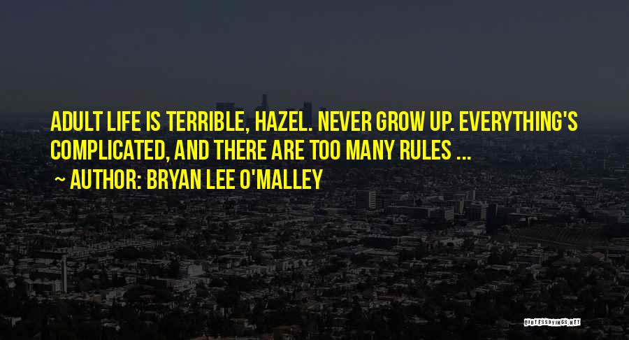 Too Many Rules Quotes By Bryan Lee O'Malley