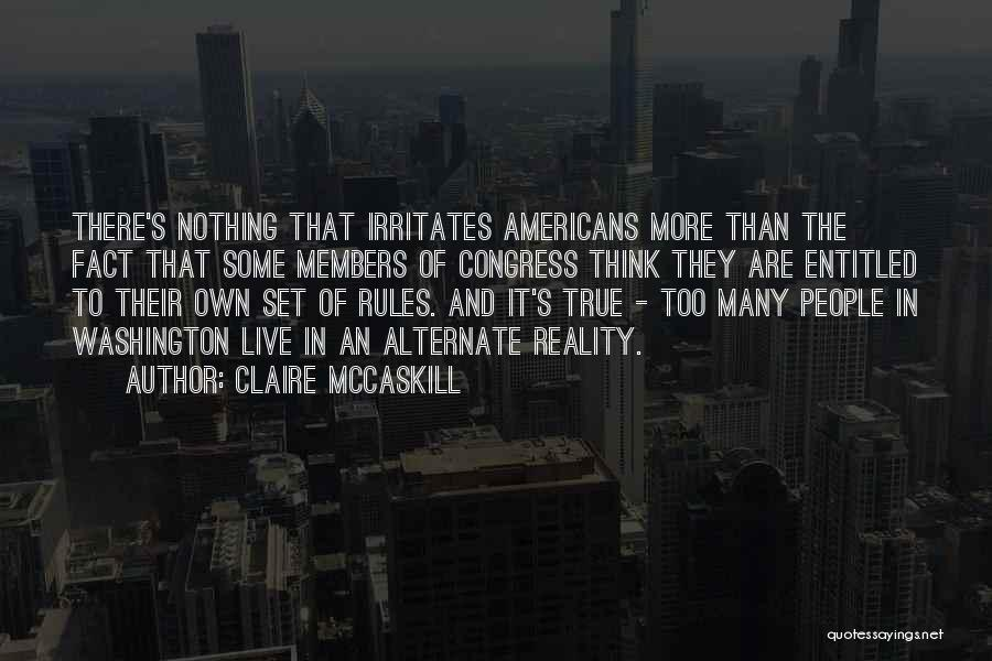 Too Many Rules Quotes By Claire McCaskill