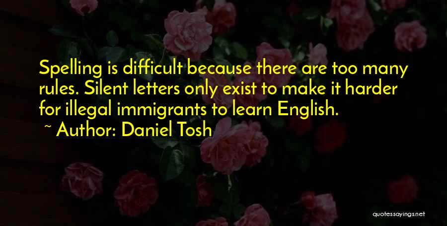 Too Many Rules Quotes By Daniel Tosh