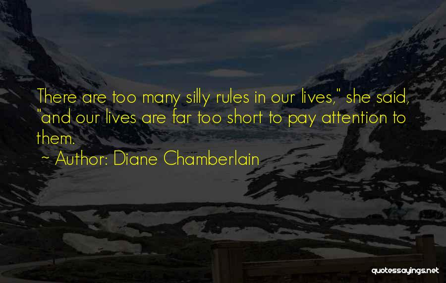 Too Many Rules Quotes By Diane Chamberlain