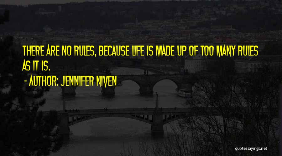 Too Many Rules Quotes By Jennifer Niven