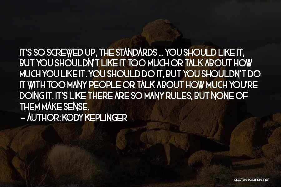 Too Many Rules Quotes By Kody Keplinger