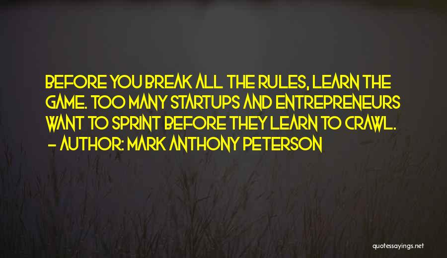 Too Many Rules Quotes By Mark Anthony Peterson