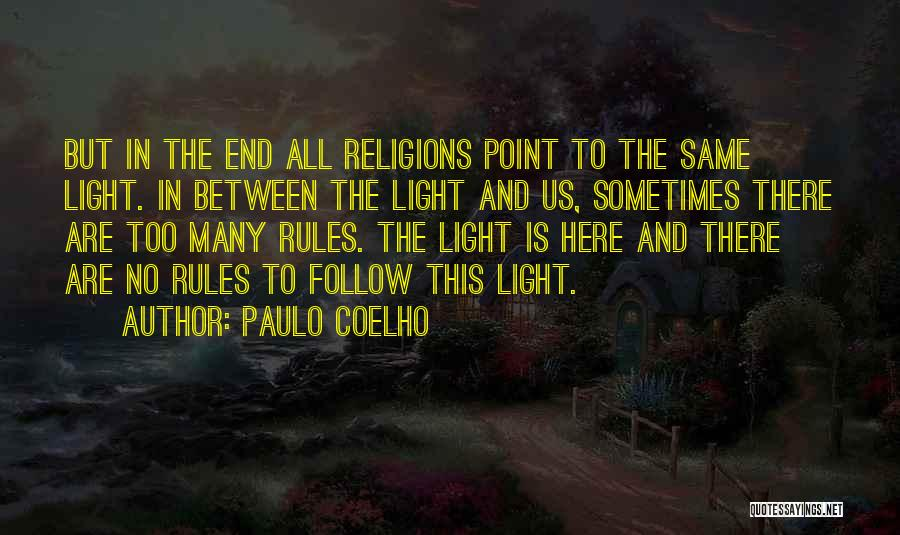 Too Many Rules Quotes By Paulo Coelho