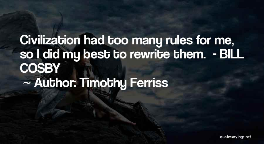 Too Many Rules Quotes By Timothy Ferriss