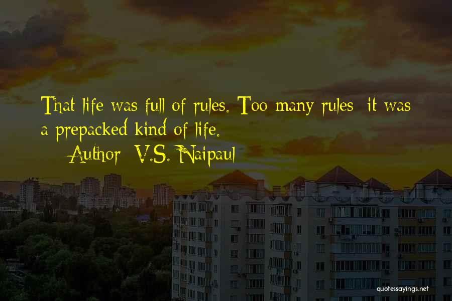Too Many Rules Quotes By V.S. Naipaul