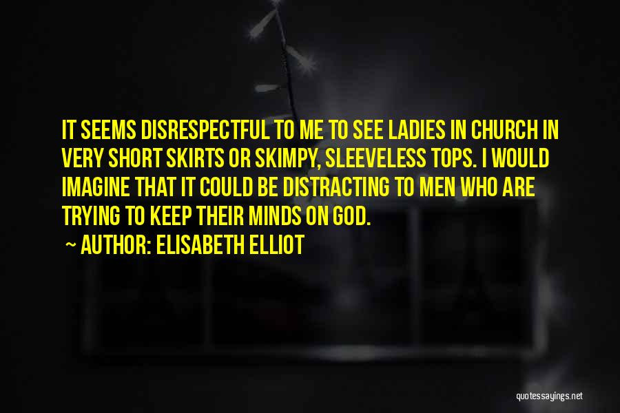 Too Many Things On My Mind Quotes By Elisabeth Elliot