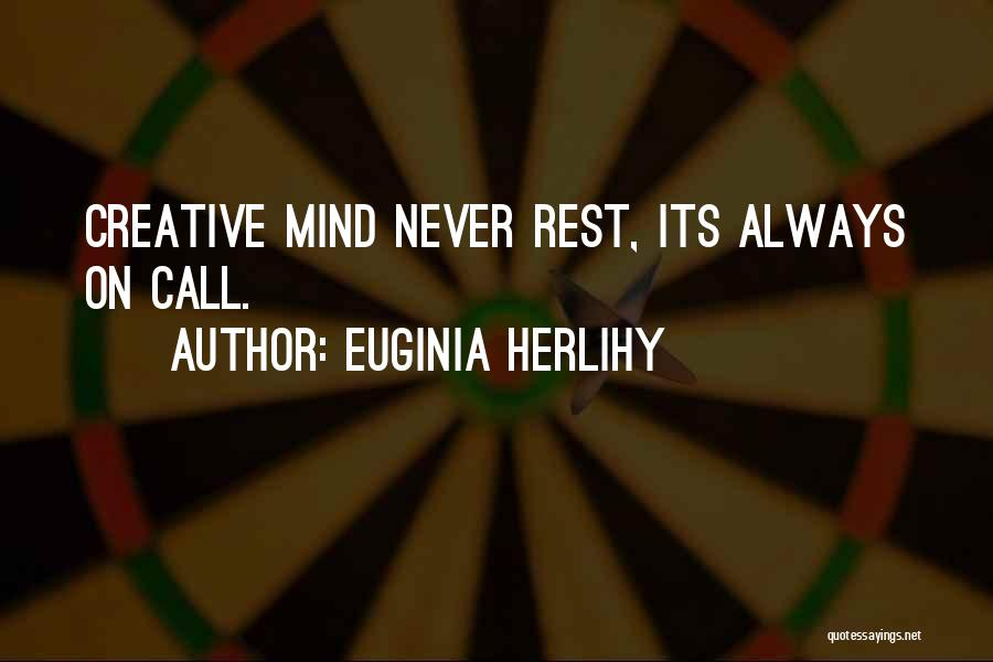 Too Many Things On My Mind Quotes By Euginia Herlihy
