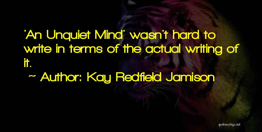 Too Many Things On My Mind Quotes By Kay Redfield Jamison