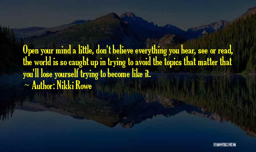 Too Many Things On My Mind Quotes By Nikki Rowe