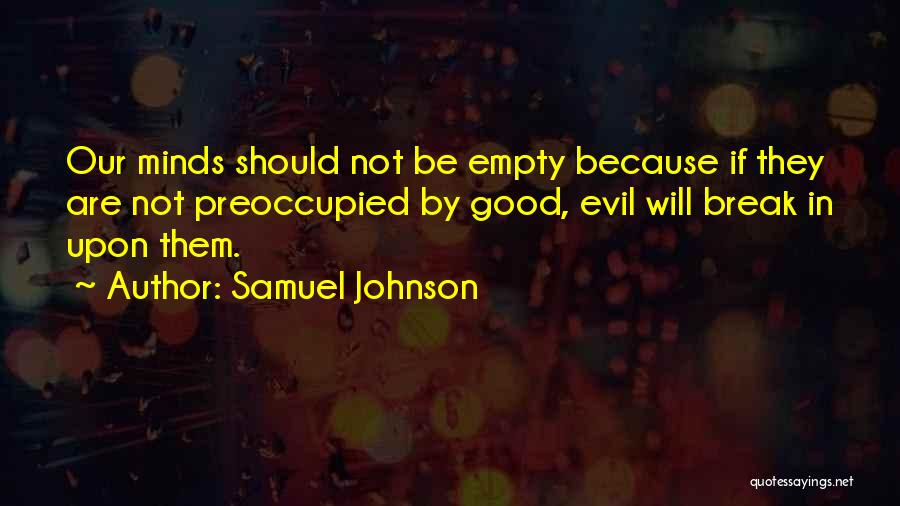 Too Many Things On My Mind Quotes By Samuel Johnson