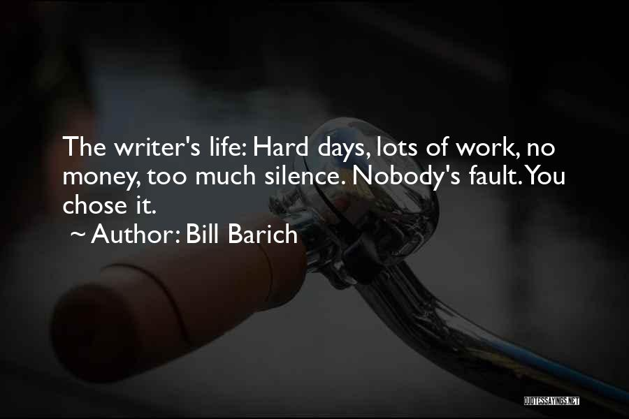 Too Much Hard Work Quotes By Bill Barich