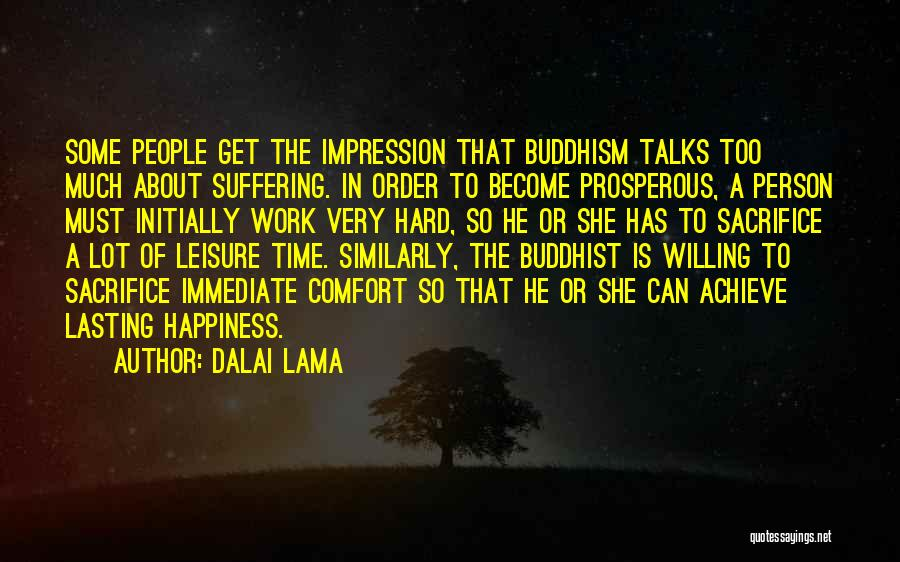 Too Much Hard Work Quotes By Dalai Lama