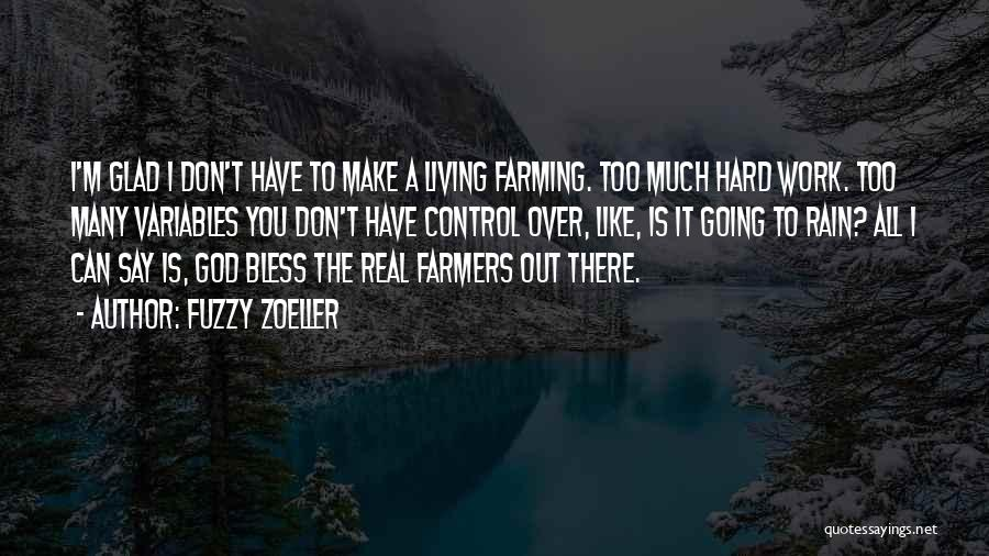 Too Much Hard Work Quotes By Fuzzy Zoeller