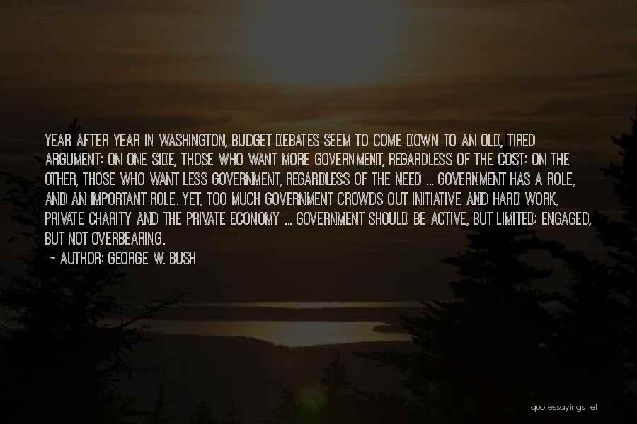 Too Much Hard Work Quotes By George W. Bush