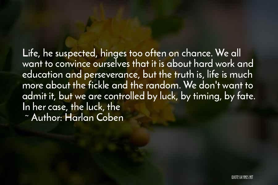 Too Much Hard Work Quotes By Harlan Coben