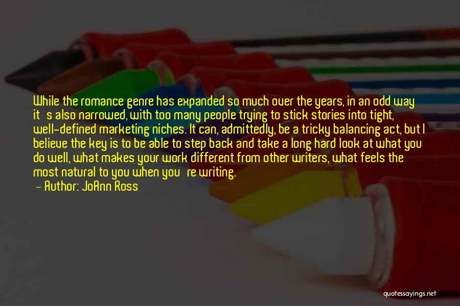 Too Much Hard Work Quotes By JoAnn Ross