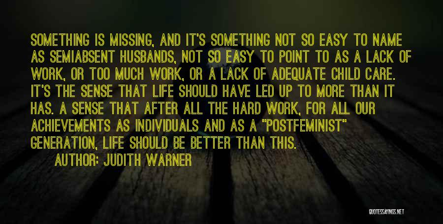 Too Much Hard Work Quotes By Judith Warner