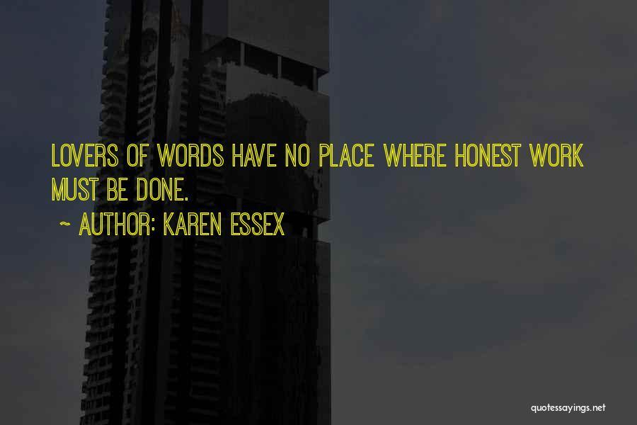 Too Much Hard Work Quotes By Karen Essex