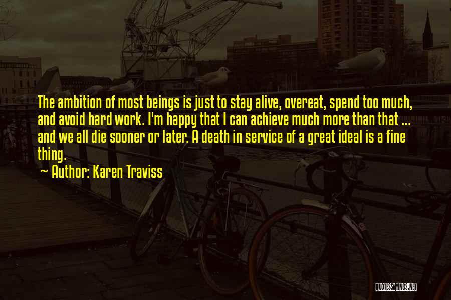 Too Much Hard Work Quotes By Karen Traviss
