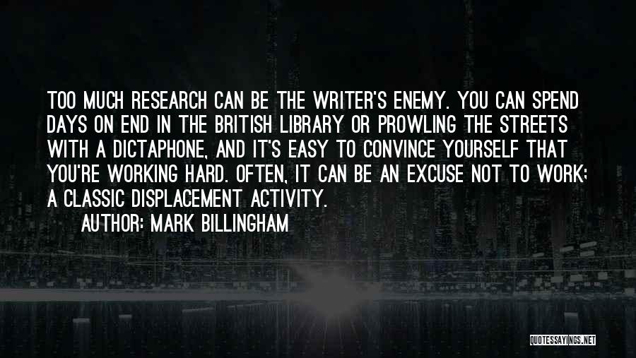 Too Much Hard Work Quotes By Mark Billingham