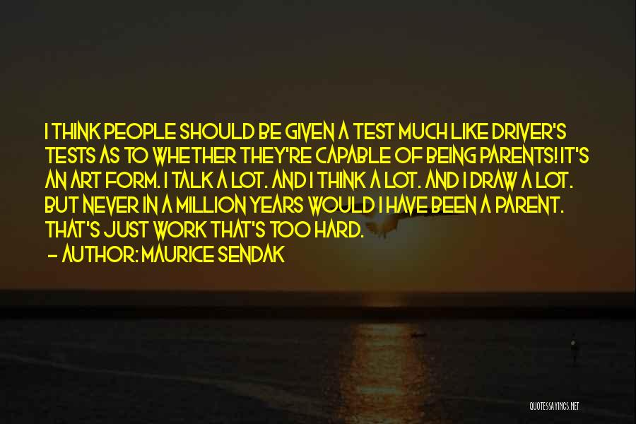 Too Much Hard Work Quotes By Maurice Sendak