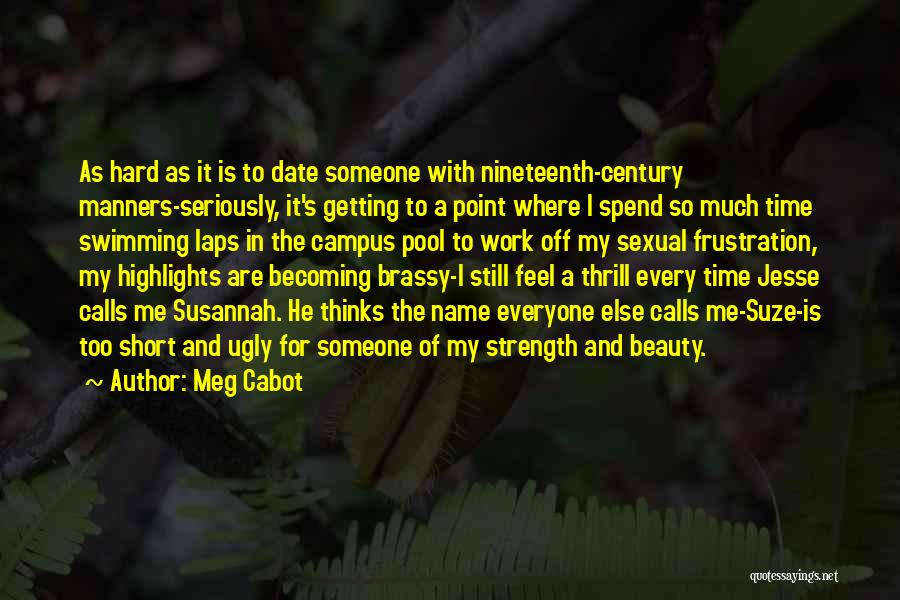 Too Much Hard Work Quotes By Meg Cabot