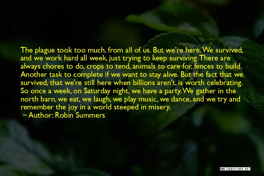 Too Much Hard Work Quotes By Robin Summers