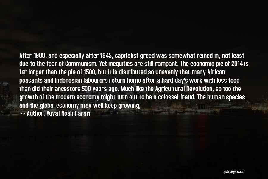 Too Much Hard Work Quotes By Yuval Noah Harari