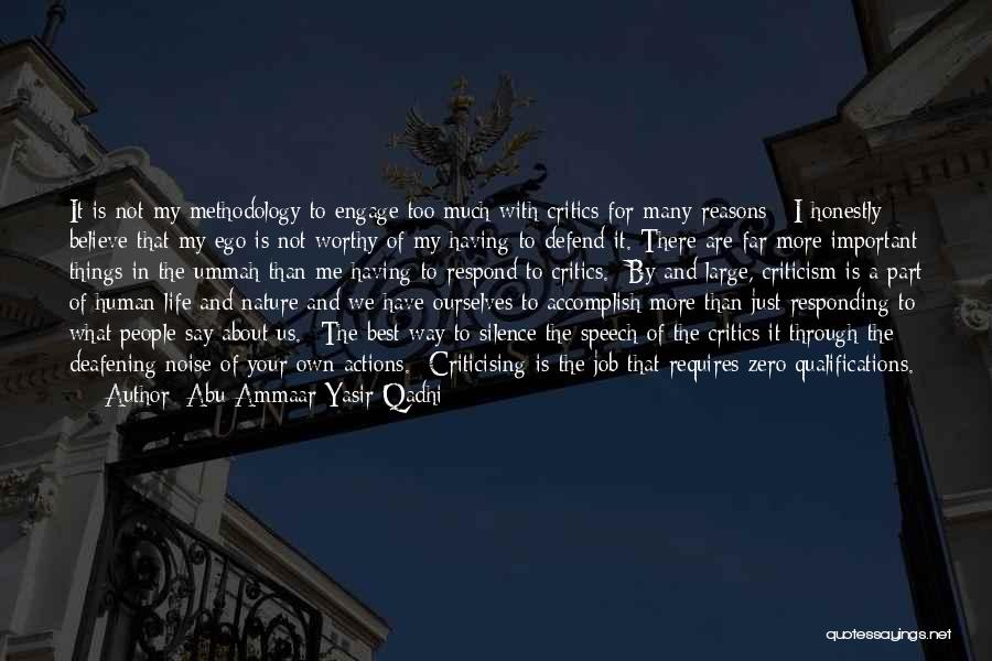 Too Much Noise Quotes By Abu Ammaar Yasir Qadhi
